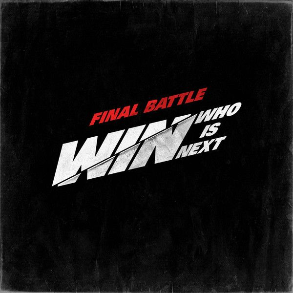 (Single) WIN (Who Is Next) - Final Battle (MP3 + iTunes Plus AAC M4A)